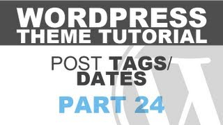 Responsive Wordpress Theme Tutorial - Part 24 - POST TAGS/DATES