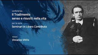CONFERENZA: Il Tradimento: senso e risvolti nella vita - Vincenzo Vitillo