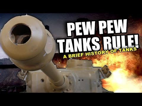 Big Metal Boxes that Blow Things Up! - A Brief History of Tanks
