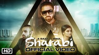Скачать Sharabi Official Video A Bazz Feat Raul New Punjabi Songs 2016
