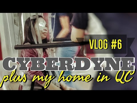 Vlog #6: Cyberdyne: Hybrid Assistive Limb (Free Assesment) + My Home In Quezon City