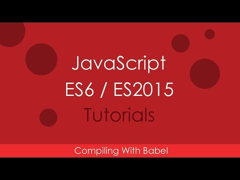 JavaScript ES6 / ES2015 - [02] Compile ES6 With Babel