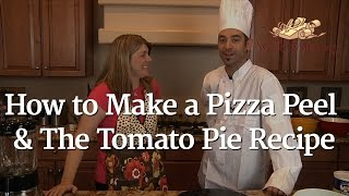 206 - How To Make A Pizza Peel & The Tomato Pie Recipe