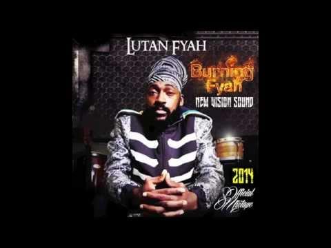 Lutan Fyah - Official Mixtape 2014 Burning Fyah