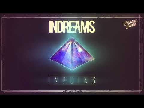 INDREAMS - In Ruins [HD] 2013