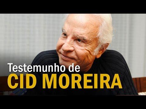 Testemunho de Cid Moreira