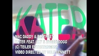 KATER - Mac Daddy & Beatpoet Feat. Illy & Street Dogg