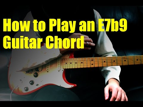 How to Play an E7b9 Guitar Chord