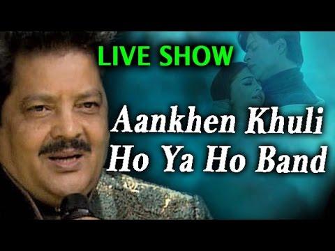 """Aankhen Khuli Ho Ya Ho Band"" | Udit Narayan Live Show | Official Video"