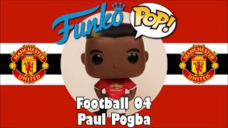 Manchester United football team Paul Pogba Funko Pop unboxing (Football 04)