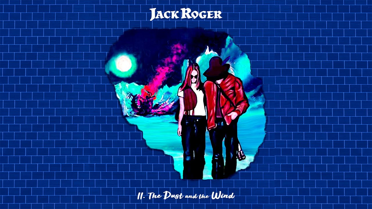 Ii The Dust And The Wind Jack Roger