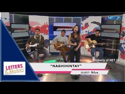 IKTUS - NAGHIHINTAY (NET25 LETTERS AND MUSIC)
