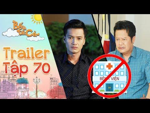 Bố là tất cả   trailer tập 70: Ba Hiếu kiên quyết từ chối đi khám bệnh mặc Minh Nhân ra sức năn nỉ?