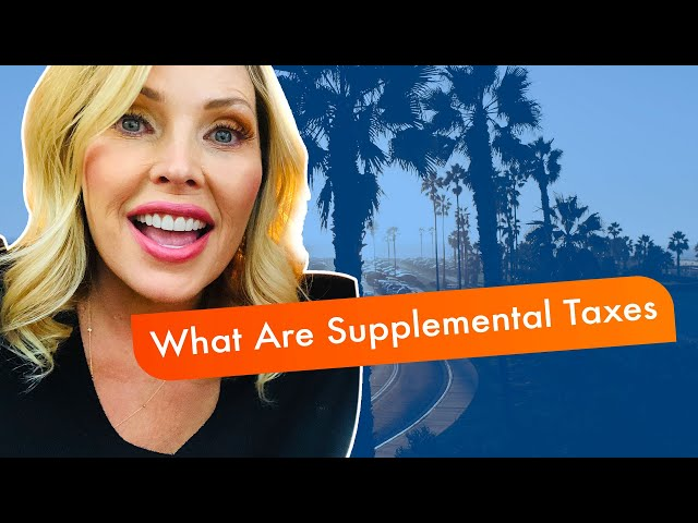 What Are Supplemental Taxes | California | Alta Loma | Rancho Cucamonga | Upland