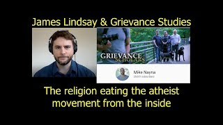 James Lindsay, Grievance studies as religion eating atheism from the inside