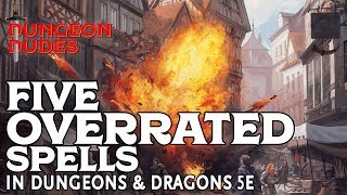 Five Overrated Spells in Dungeons and Dragons 5e