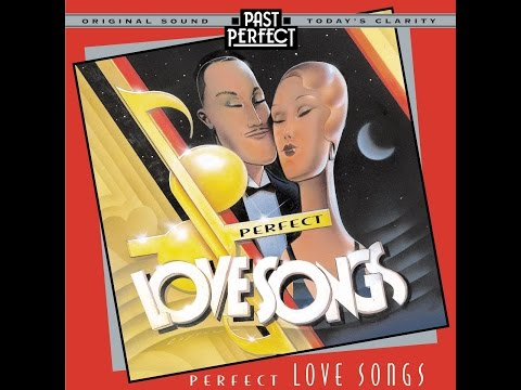 Perfect Love Songs: Vintage 1930s & 40s #romantic easy listening with Ella Fitzgerald, Perry Como