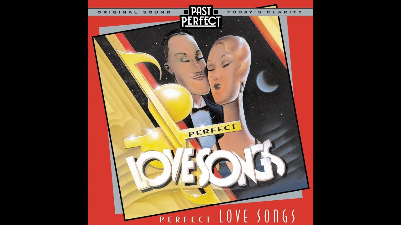 Perfect Love Songs: Vintage 1930s & 40s #romantic #vintagevocals  #dancebands #pastperfect
