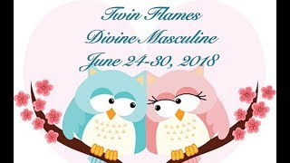 ❤️DIVINE MASCULINE🔥💪🏽😍June 24-30, 2018*Twin Flames*