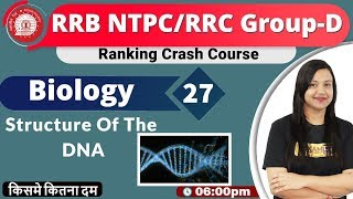 Class-27|RRB NTPC/RRCGroup-D|Ranking Crash Course|Science|By Amrita Maam| Structure Of DNA