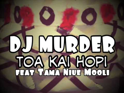 DJ Murder feat Tama Niue Mooli - Toa Kai Hopi
