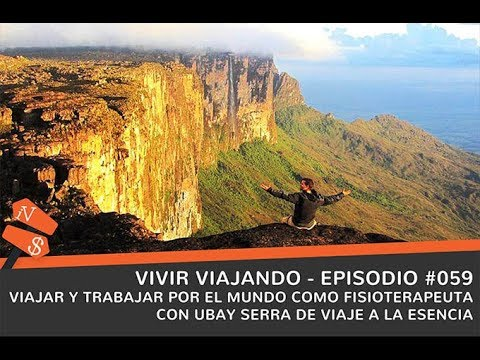 Viajar y trabajar por el mundo como fioterapeuta. Ubay Sierra. Charlas viajeras #51