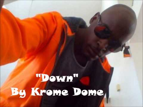 Down - By Krome Dome
