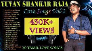 Yuvan Shankar Raja Vol-2 | Jukebox | Love Songs | Tamil Hits | Tamil Songs | Non Stop