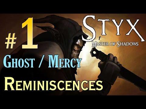 STYX Master Of Shadows - (Ghost / Mercy ) Walkthrough - Level 1 Reminiscences Walkthrough