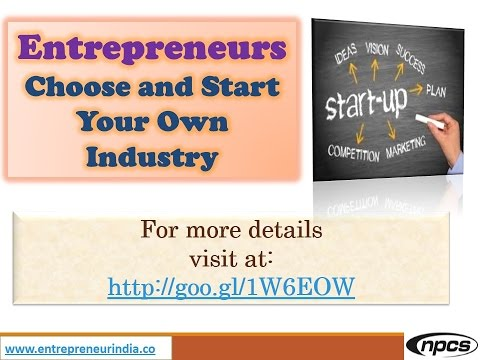 Entrepreneurs Choose and Start Your Own Industry