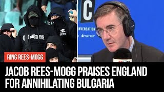 Jacob Rees Mogg Praises England Players For Annihilating Bulgaria