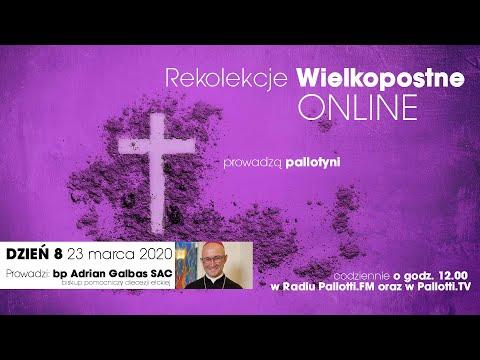 Rekolekcje Wielkopostne ONLINE - dzień 8 (23 marca 2020)