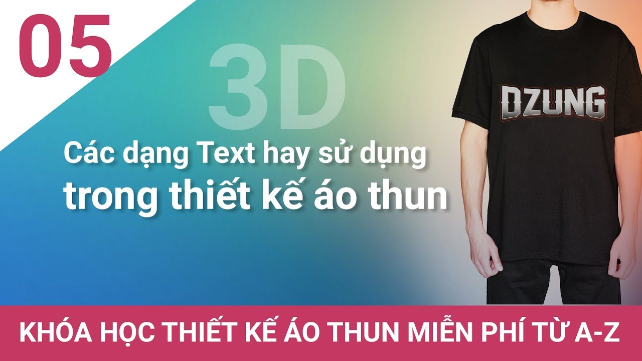 Bai 05 – Các mẫu chữ thường dùng trong thiết kế áo thun #ChuheDesign