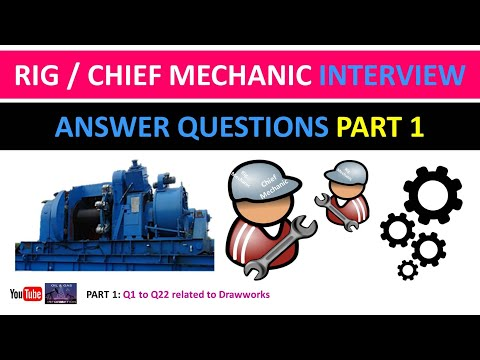 Part 1 | Rig /Chief Mechanic Job Interview Answer Questions | Drawworks