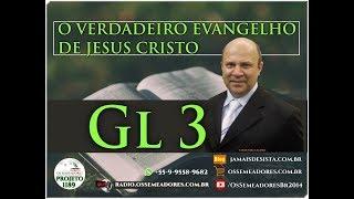 Gálatas 3.1-29 - O VERDADEIRO EVANGELHO DE JESUS CRISTO