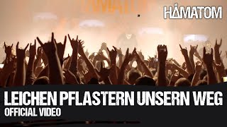 Смотреть клип Hämatom - Leichen Pflastern Unsern Weg