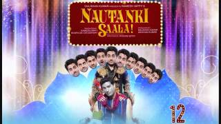 So Gaya Yeh Jahan - Nautanki Saala! (2013) - Full Song HD