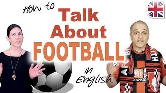 How to Talk about Football (Soccer) in English - Spoken English Lesson