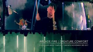 Arcade Fire | Creature Comfort | Everything Now Tour | ACC Toronto Canada | November 3rd 2017