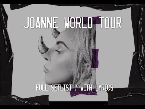 LADY GAGA - JOANNE WORLD TOUR FULL CONCERT SETLIST (+ lyrics!)