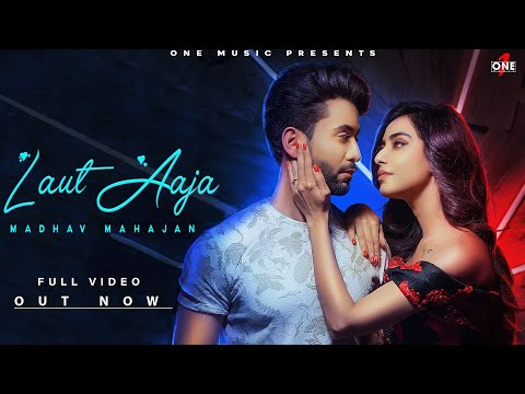 Laut Aaja - Madhav Mahajan | Angela Krislinzki | Navjit Buttar | Showkidd | Latest Hindi Song 2019