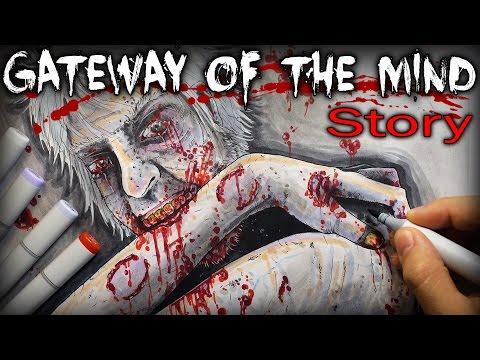 Gateway Of The Mind: STORY - Creepypasta + Drawing
