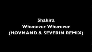 Shakira - Whenever Wherever (Severin & Hovmand Bootleg)