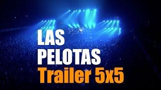 Las Pelotas - Trailer 5x5 (DVD vivo Estadio cubierto Malvinas Argentinas)