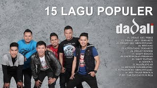 Video Dadali - 15 Lagu Populer (Full Album) download MP3, 3GP, MP4, WEBM, AVI, FLV Oktober 2018