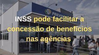 INSS pode facilitar a concessão de benefícios nas agências