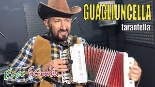 GUAGLIUNCELLA (super tarantella) Enzo Scacchia CAMPIONE DEL MONDO DI ORGANETTO acordeon
