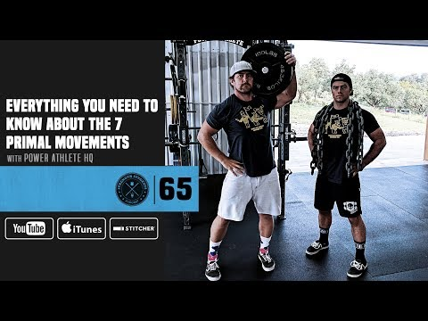#65 Everything You Need to Know About the 7 Primal Movements with Power Athlete HQ