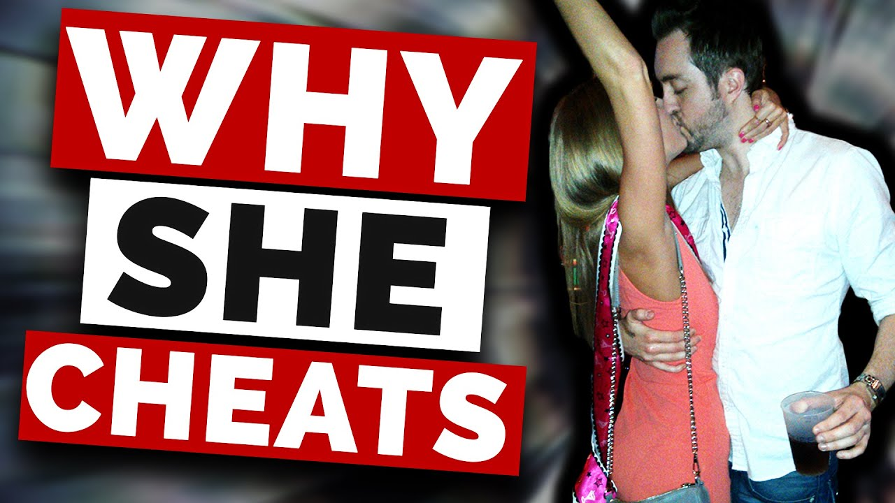 Why Do Women Cheat? (The Psychology Behind Cheating) - YouTube