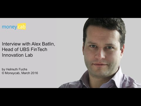 Interview with Alex Batlin, Head of UBS FinTech Innovation Lab